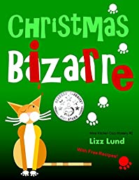 Christmas Bizarre: #2 Humorous Cozy Mystery - Funny Adventures Of Mina Kitchen - With Recipes by Lizz Lund ebook deal