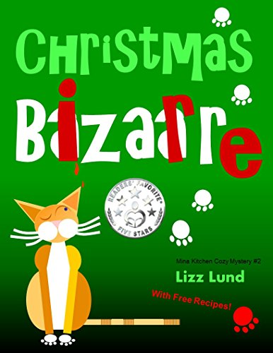 Free Kindle Book : Christmas Bizarre - FREE July 3 thru 7!: #2 Humorous Cozy Mystery - Funny Adventures of Mina Kitchen - with Recipes (Mina Kitchen Cozy Mystery)