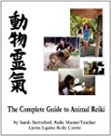 The Complete Guide to Animal Reiki: A...