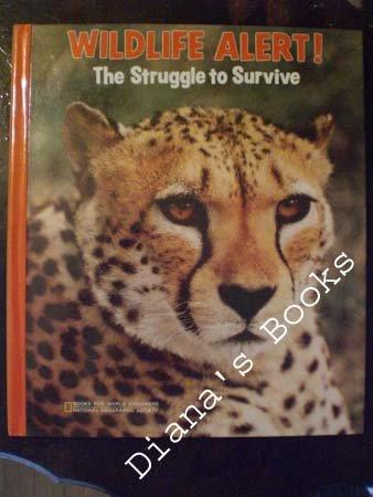 Wildlife Alert: The Struggle to Survive (Books for World Explorers), Gene S. Stuart
