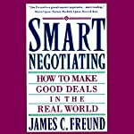 Smart Negotiating | James C. Freund