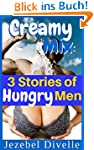 Creamy Mix: 3 Stories of Hungry Men:...