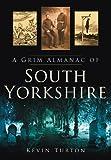 A Grim Almanac of South Yorkshire