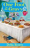 One Foot In The Gravy (A Deadly Deli Mystery)