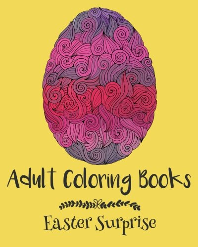 Adult Coloring Books: Easter Surprise