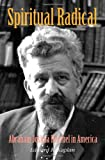 Image of Spiritual Radical: Abraham Joshua Heschel in America, 1940-1972