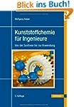 Kunststoffchemie f�r Ingenieure: Von...