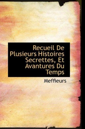 Recueil De Plusieurs Histoires Secrettes, Et Avantures Du Temps