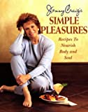 Simple Pleasures: Recipes to Nourish Body and Soul