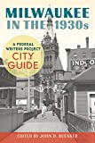 img - for Milwaukee in the 1930s: A Federal Writers Project City Guide book / textbook / text book