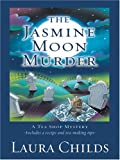 The Jasmine Moon Murder (1587248743) by Childs, Laura