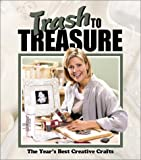 img - for Trash to Treasure: The Year's Best Crative Crafts (Trash to Treasure Volume 6) book / textbook / text book