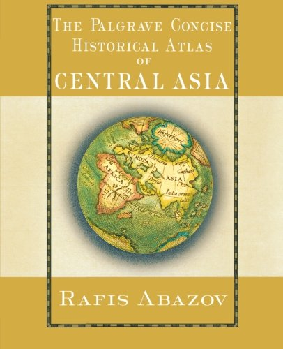 Palgrave Concise Historical Atlas of Central Asia (Map Of Central Asia compare prices)