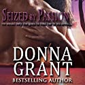 Seized by Passion: Wicked Treasures Trilogy, Book 1 Audiobook by Donna Grant Narrated by M. Capehart