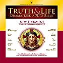 Truth and Life Dramatized Audio Bible New Testament (       UNABRIDGED) by Zondervan Narrated by Neal McDonough, Julia Ormond, Blair Underwood, Stacy Keach, Michael York, Brian Cox, Sean Astin