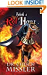 Behold a Red Horse: Wars and Rumors o...