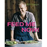 Feed Me Nowby Bill Granger
