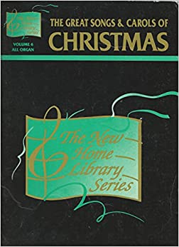New Home Library Vol 6 The Great Songs And Carols Of