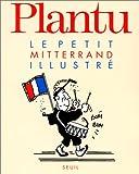 echange, troc Plantu Jean - Le Petit Mitterrand illustré