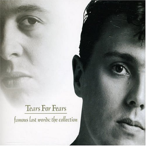 Tears For Fears - Famous Last Words: The Collection - Lyrics2You