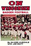 img - for On Wisconsin: Badger Football book / textbook / text book