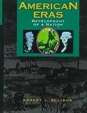 American Eras: Development of a Nation, (1783-1815) (0787614815) by Allison, Robert J.