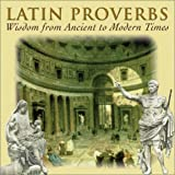 Latin Proverbs: Wisdom from Ancient to Modern Times (Artes Latinae) (0865165440) by Waldo E. Sweet