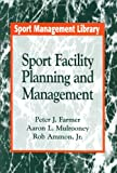 Sport facility planning and management /