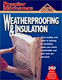 img - for Popular Mechanics Weatherproofing & Insulation (Popular Mechanics Complete Home How-To) book / textbook / text book