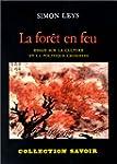 La For�t en feu : Essais sur la cultu...