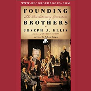 Founding Brothers: The Revolutionary Generation | [Joseph J. Ellis]