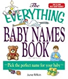 img - for The Everything Baby Names Book, Completely Updated With 5,000 More Names!: Pick the Perfect Name for Your Baby (Everything ) book / textbook / text book