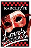 Love's Masquerade (1932667032) by Radclyffe