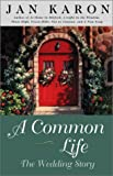 A Common Life: The Wedding Story (The Mitford Years, Book 6) (0670894370) by Karon, Jan