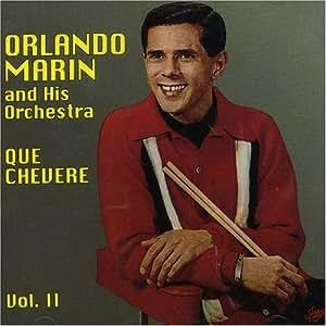 Orlando Marin Quot Que Chevere Quot Vol Ii Amazon Com Music