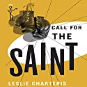Call for the Saint: The Saint, Book 27 (       UNABRIDGED) by Leslie Charteris Narrated by John Telfer