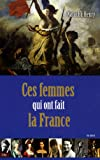 echange, troc Natacha Henry - Ces femmes qui ont fait la France