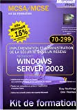 Windows Server 2003 : Implmentation et administration de la scurit dans un rseau, examen 70-299
