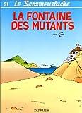 """Afficher """"Le Scrameustache n° 31 La Fontaine des mutants"""""""