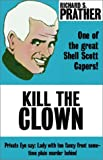 Kill the Clown (0759226164) by Prather, Richard S.