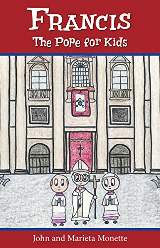Francis, the Pope for Kids