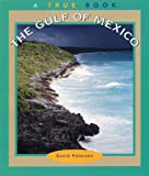 The Gulf of Mexico (True Books: Geography: Great Lakes) (0516216651) by Petersen, David