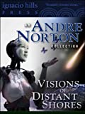img - for Visions of Distant Shores: An Andre Norton Collection (Seven Andre Norton novels in one volume!) book / textbook / text book