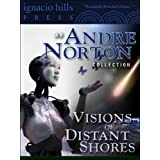 Visions of Distant Shores: An Andre Norton Collection (Seven Andre Norton novels in one volume!)by Andre Norton