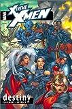 X-Treme X-Men, Vol. 1: Destiny (Xtreme)