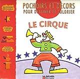 echange, troc Philippe Roux - Le cirque : Pochoirs et décors pour dessiner et colorier