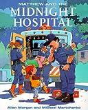 Matthew and the Midnight Hospital (Matthew's Midnight Adventure)