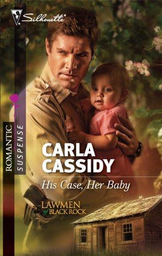 Image of His Case, Her Baby (Silhouette Romantic Suspense)