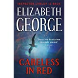 Careless in Red: The Twelfth Novel in the Best-Selling Inspector Lynley Mystery Seriesby Elizabeth George