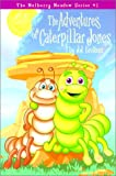 The Adventures of Caterpillar Jones (Mulberry Meadow)